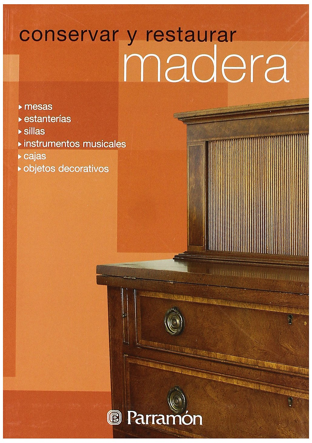 Conservar y Restaurar Madera (Spanish Edition): Autores Varios: 9788434226692: Amazon.com: Books