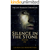 Silence in the Stone (The Lost Pharaoh Chronicles Book 4)