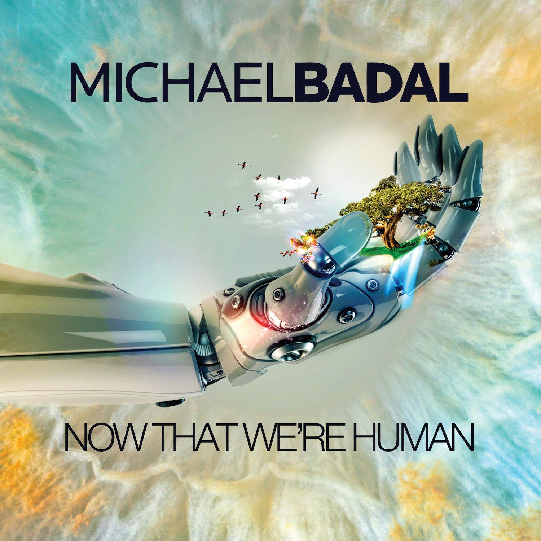 CD : Michael Badal - Now That We're Human (CD)