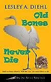 Old Bones Never Die (An Eve Appel Mystery Book 6)