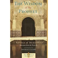 The Wisdom of the Prophet: The Sayings of Muhammad (Shambala classics library)