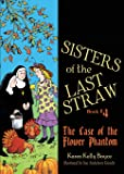 Sisters of the Last Straw: The Case of the Flower Phantom
