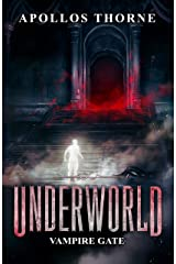 Underworld - Vampire Gate: A LitRPG Series Kindle Edition