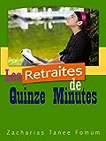Les Retraites de Quinze Minutes (Extrait des livres de Z.T. Fomum 1)
