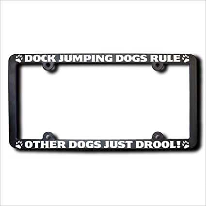 Amazon.com: DOCK JUMPING DOGS Rule Other Dogs Just Drool License ...
