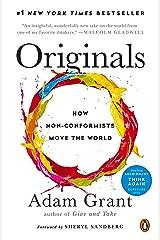 Originals: How Non-Conformists Move the World Kindle Edition
