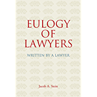 Eulogy of Lawyers: Written by a Lawyer