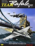 Team Rafale, Tome 7 : Affrontement final
