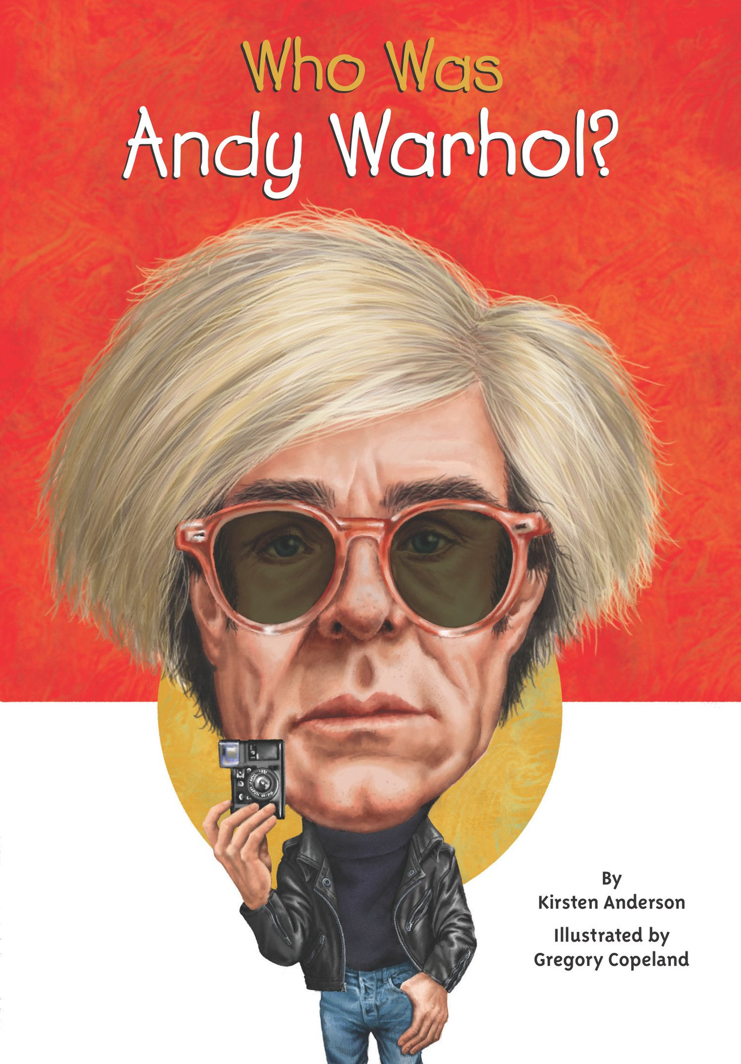 Who Was Andy Warhol?: Kirsten Anderson, Gregory Copeland, Nancy ...