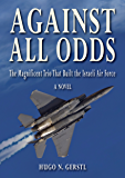 Against All Odds - The Magnificent Trio That Built the Israeli Air Force