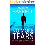 No More Tears: Third in The Dead Trilogy (SOCO Roger Conniston Book 3)