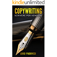 COPYWRITING: Scrivere per vendere (Copywriting Persuasivo Vol. 2)