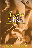 Forged in Fire (The Tempered Steel Series Book 5)