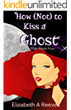 How (Not) to Kiss a Ghost (Cindy Eller #4)