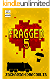 Fragged 5 (Fragged (A LitRPG Short Story Series))