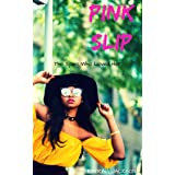Pink Slip (The Spies Who Loved Her Book 1)