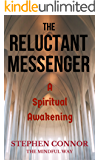 The Reluctant Messenger: A Spiritual Awakening