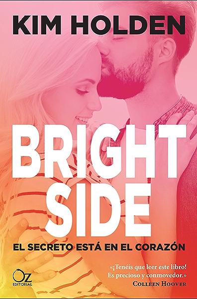 Bright Side: El secreto está en el corazón eBook: Holden, Kim ...