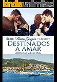 Destinados a Amar (Paixões Gregas  Livro 7) (Portuguese Edition)