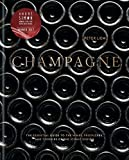 Champagne: The essential guide to the wines, producers, and terroirs of the iconic region