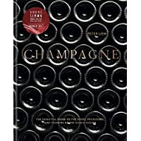 CHAMPAGNE: The Essential Guide To The Wines, Producers And Terriors Of The Iconic Region