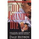 Die, Grandpa, Die (Pinnacle True Crime)
