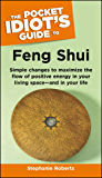 The Pocket Idiot's Guide to Feng Shui (Pocket Idiot's Guides)
