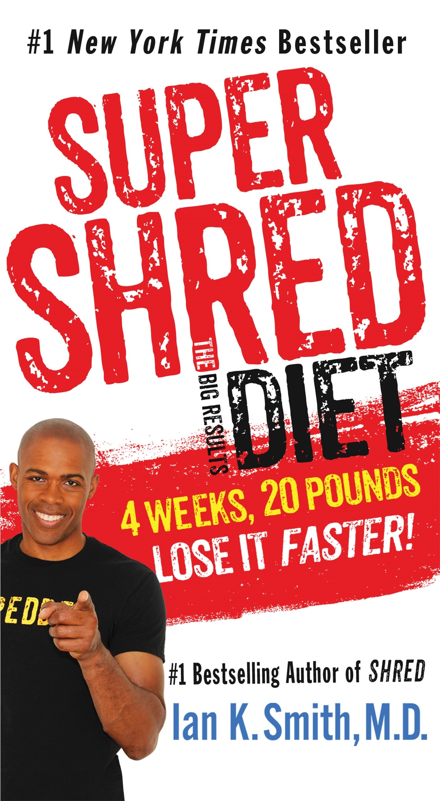 Super Shred: The Big Results Diet: 4 Weeks, 20 Pounds, Lose It Faster!: Ian  K. Smith M.D.: 9781250118219: Amazon.com: Books