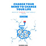 Change your mind to change your life: Ways of thinking that really work
