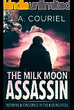The Milk Moon Assassin: Betrayal & Vengeance In The Killing Hills: A novel