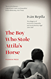 The BOY WHO STOLE ATTILA'S HORSE (Pushkin Collection)