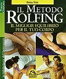 Il metodo Rolfing. Il miglior equilibrio per il tuo corpo