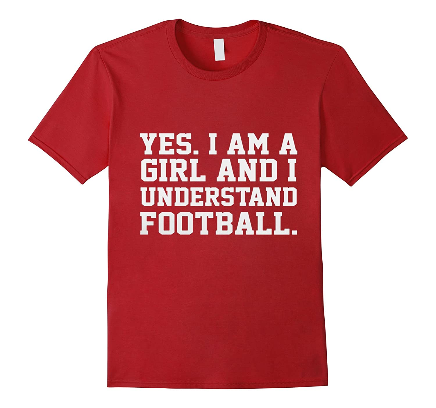 Yes, I am a girl and I understand football T-Shirt-Art