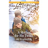 A Mother for His Twins: A Fresh-Start Family Romance (Love Inspired)