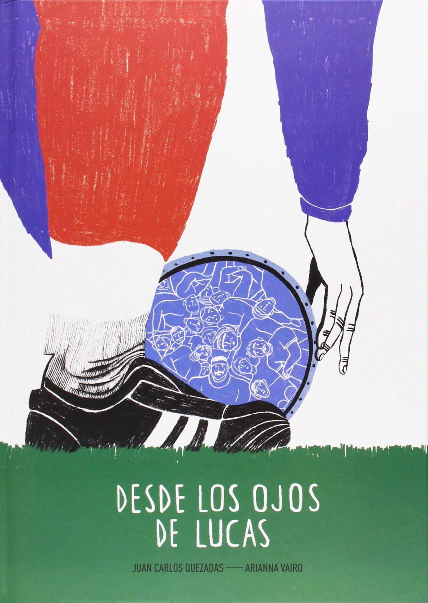 Desde los ojos de Lucas (Spanish) Hardcover – 2015