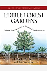 Edible Forest Gardens, Vol. 2: Ecological Design And Practice For Temperate-Climate Permaculture Hardcover