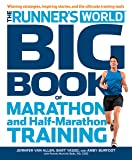 The Runner's World Big Book of Marathon and Half-Marathon Training: Winning Strategies, Inpiring Stories, and the Ultimate Training Tools (English Edition)