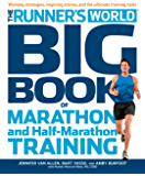 The Runner's World Big Book of Marathon and Half-Marathon Training: Winning Strategies, Inpiring Stories, and the…