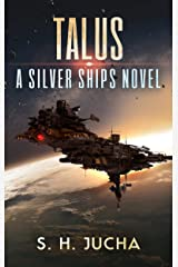 Talus (The Silver Ships Book 17) Kindle Edition