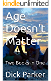 Age Doesn't Matter: Two Books in One