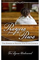 Prayers from the Pews: The Power of Praying for Your Church Kindle Edition