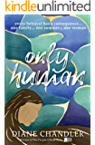Only Human: A gripping tale of love, lies and betrayal by the winner of The People's Book Prize for Fiction