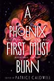 A Phoenix First Must Burn: Sixteen Stories of Black Girl Magic, Resistance, and Hope