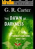 Dawn of Darkness: Fortress Farm Books 1 & 2