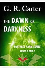 Dawn of Darkness: Fortress Farm Books 1 & 2 Kindle Edition