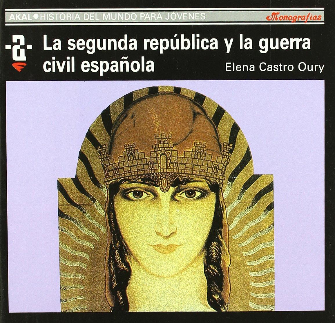La II República y la guerra civil española: 47 Historia del mundo ...