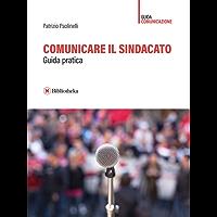 Comunicare il sindacato (Saggistica)