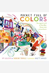 Pocket Full of Colors: The Magical World of Mary Blair, Disney Artist Extraordinaire Hardcover