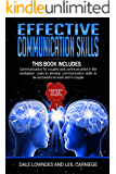 Effective Communication Skills: includes 2 manuscripts: Communication for couples and Communication in the workplace. Learn to develop communication skills to be successful at work and in couple.