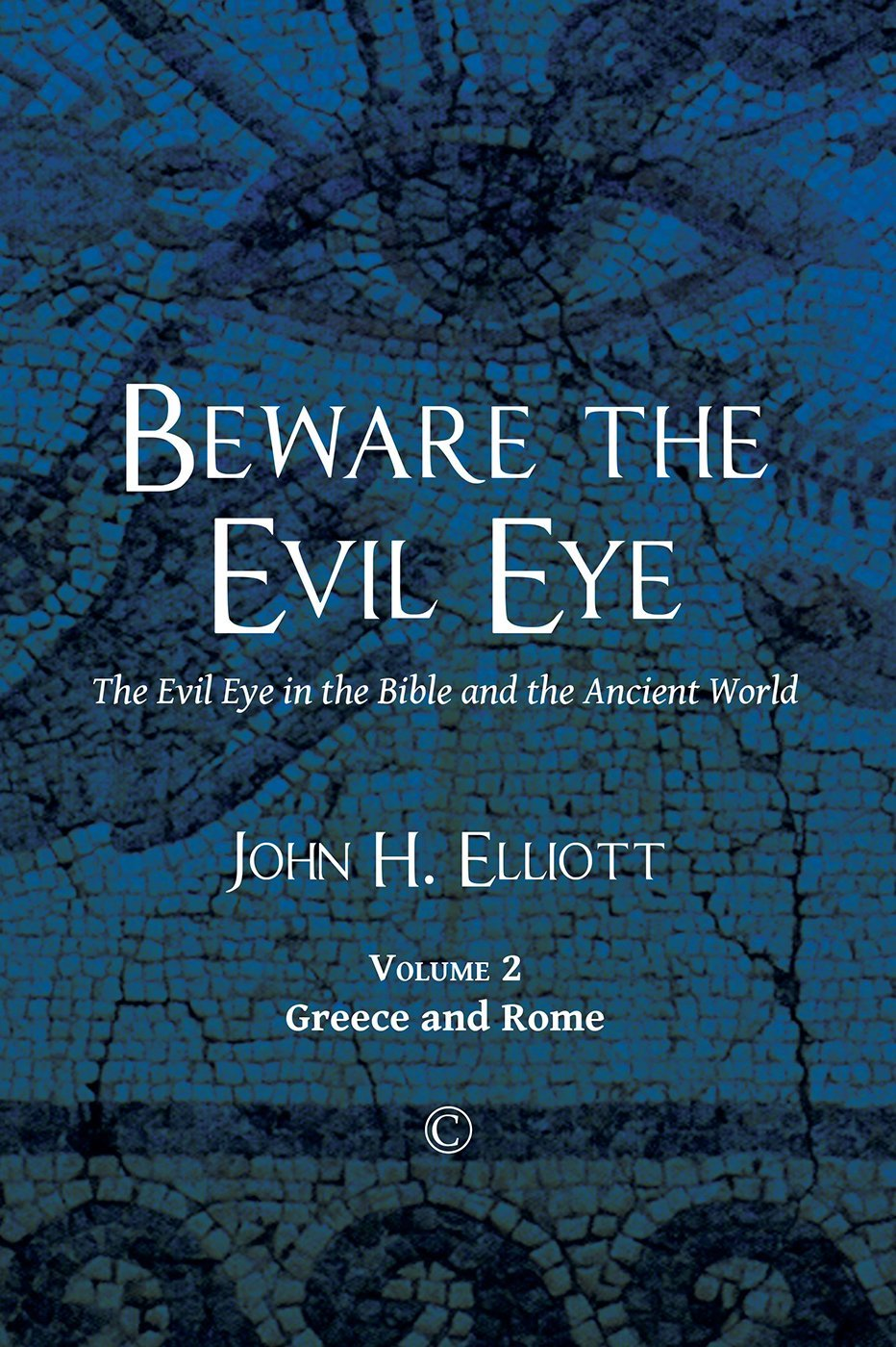 Download Beware the Evil Eye: The Evil Eye in the Bible and the Ancient World: Volume 2: Greece and Rome ebook